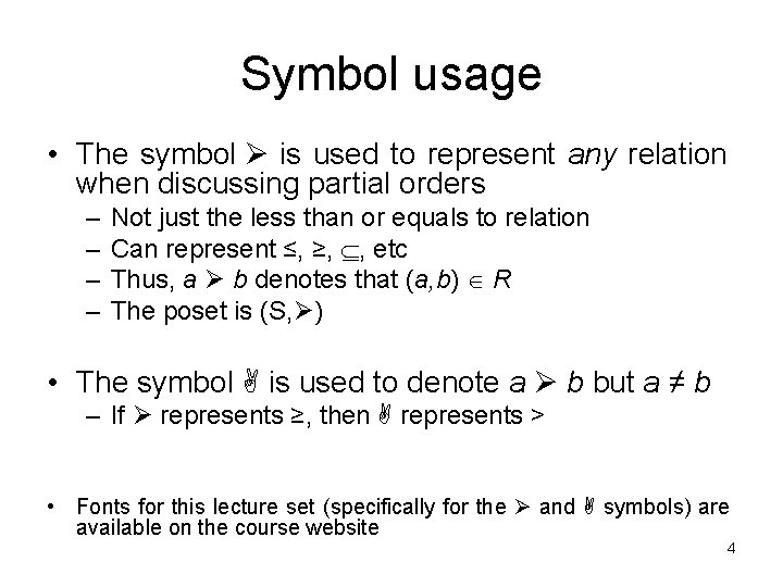 Symbol usage • The symbol is used to represent any relation when discussing partial