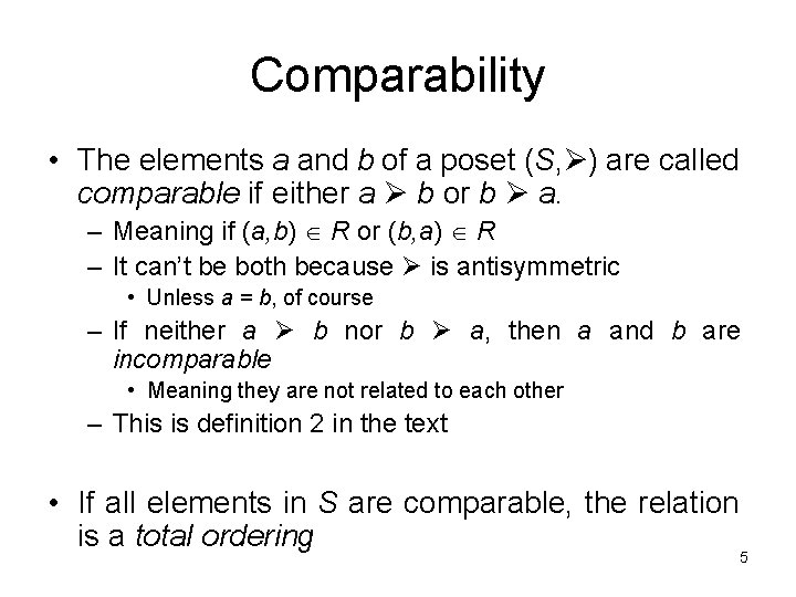 Comparability • The elements a and b of a poset (S, ) are called