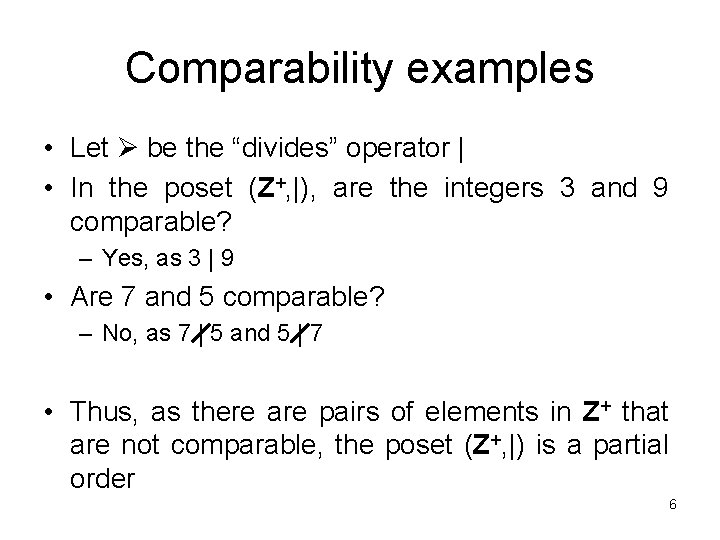 """Comparability examples • Let be the """"divides"""" operator   • In the poset (Z+,"""