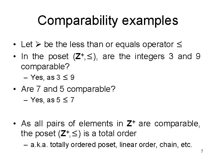 Comparability examples • Let be the less than or equals operator ≤ • In