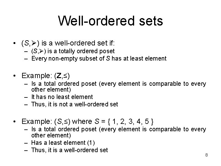 Well-ordered sets • (S, ) is a well-ordered set if: – (S, ) is
