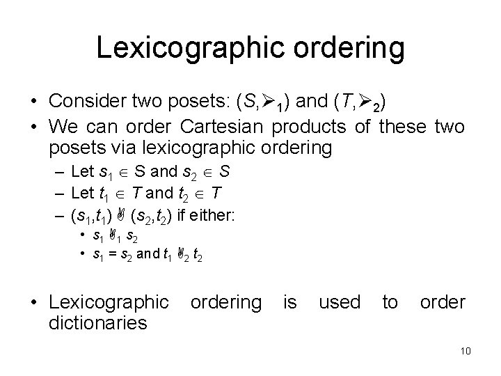 Lexicographic ordering • Consider two posets: (S, 1) and (T, 2) • We can