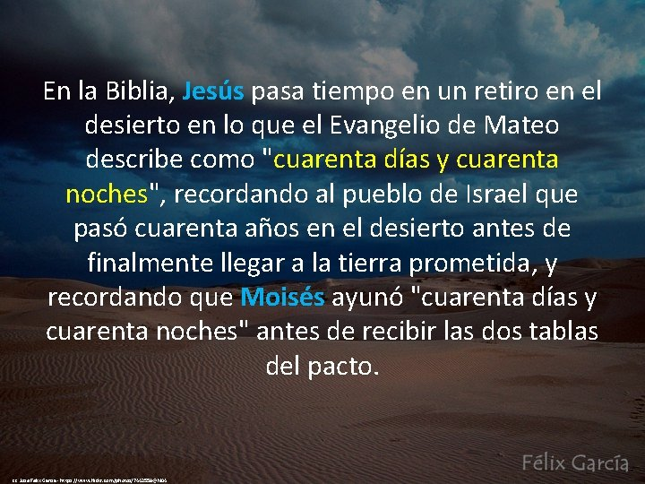 En la Biblia, Jesús pasa tiempo en un retiro en el desierto en lo