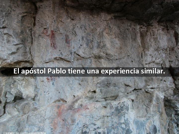 El apóstol Pablo tiene una experiencia similar. cc: davebloggs 007 - https: //www. flickr.