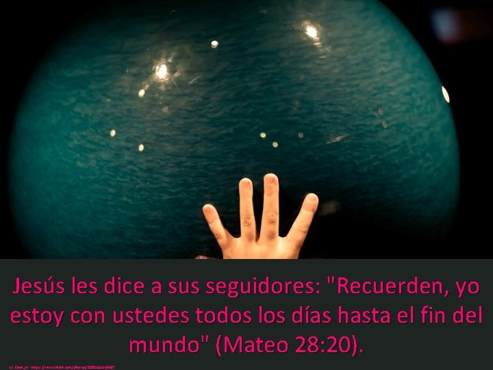 """Jesús les dice a sus seguidores: """"Recuerden, yo estoy con ustedes todos los días"""