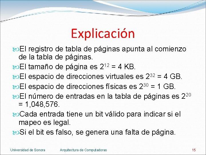 Explicación El registro de tabla de páginas apunta al comienzo de la tabla de