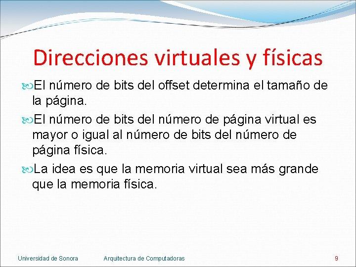 Direcciones virtuales y físicas El número de bits del offset determina el tamaño de