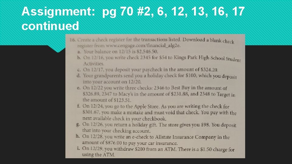 Assignment: pg 70 #2, 6, 12, 13, 16, 17 continued
