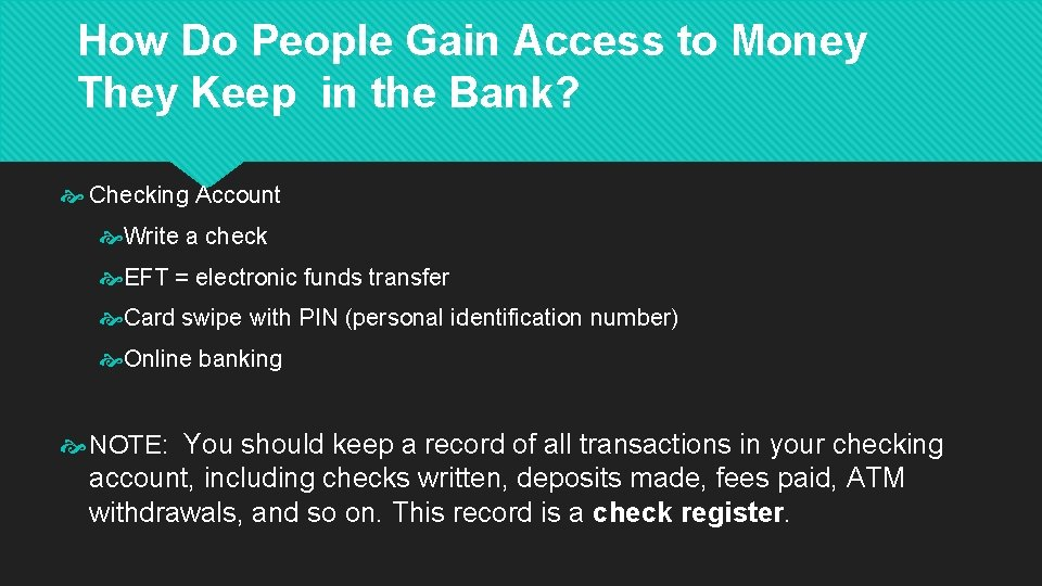 How Do People Gain Access to Money They Keep in the Bank? Checking Account