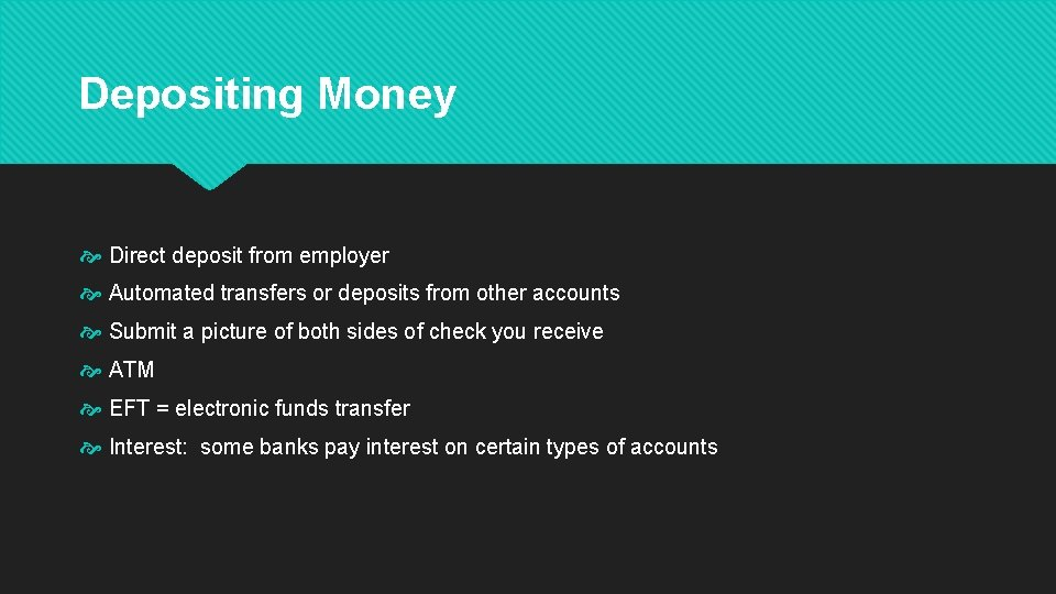 Depositing Money Direct deposit from employer Automated transfers or deposits from other accounts Submit