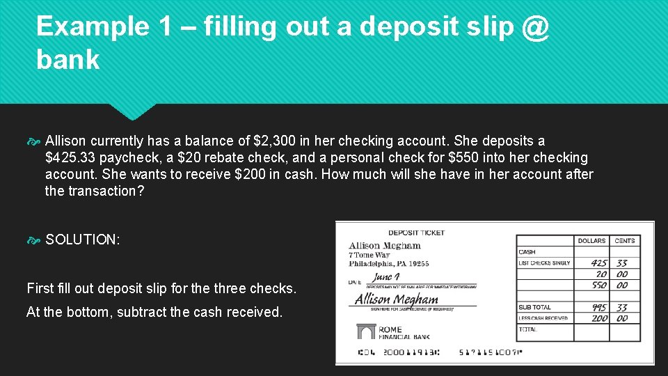 Example 1 – filling out a deposit slip @ bank Allison currently has a