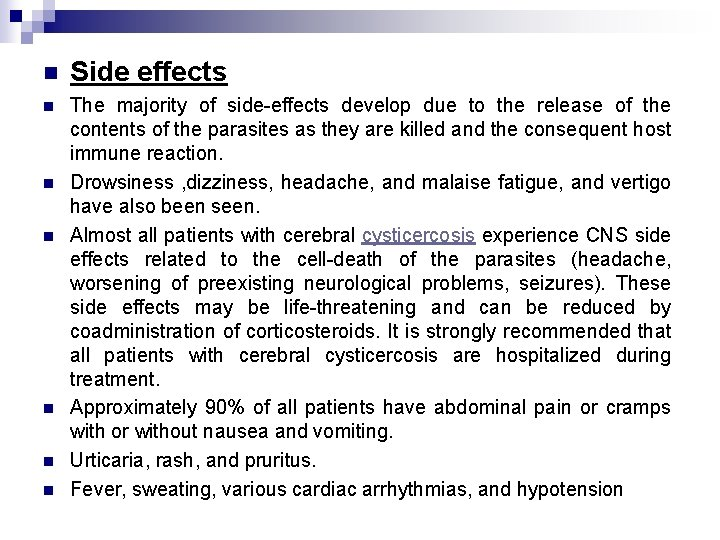 n Side effects n The majority of side-effects develop due to the release of