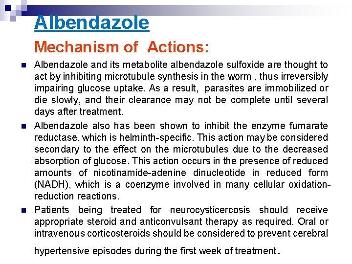 Albendazole Mechanism of Actions: n n n Albendazole and its metabolite albendazole sulfoxide are
