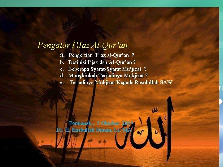 Ulumul Qur'an n Pertama : Pengantar Ulumul Qur'an Pengatar I'Jaz Al-Qur'an a. Pengertian I'jaz