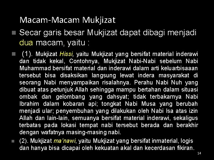 Macam-Macam Mukjizat n Secar garis besar Mukjizat dapat dibagi menjadi dua macam, yaitu