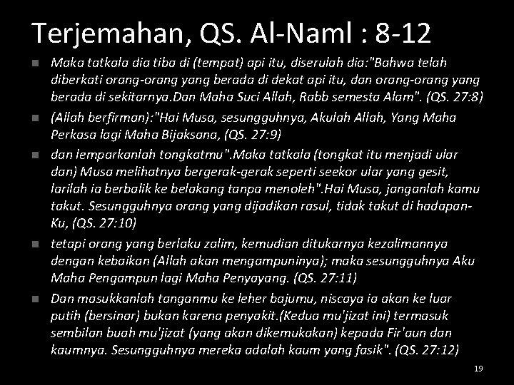 Terjemahan, QS. Al-Naml : 8 -12 n n n Maka tatkala dia tiba di
