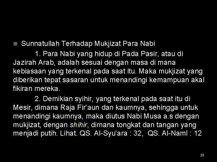Sunnatullah Terhadap Mukjizat Para Nabi 1. Para Nabi yang hidup di Pada Pasir, atau