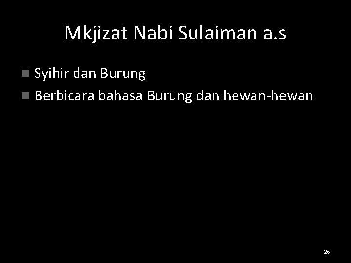 Mkjizat Nabi Sulaiman a. s n Syihir dan Burung n Berbicara bahasa Burung dan
