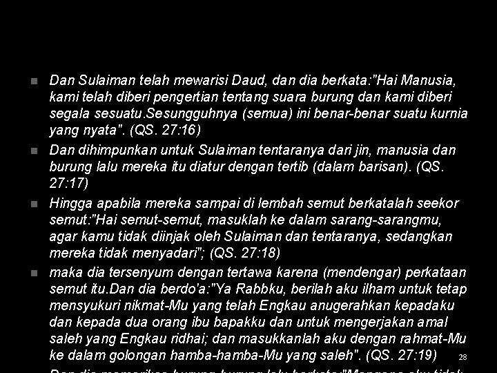 """Dan Sulaiman telah mewarisi Daud, dan dia berkata: """"Hai Manusia, kami telah diberi pengertian"""