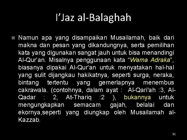I'Jaz al-Balaghah n Namun apa yang disampaikan Musailamah, baik dari makna dan pesan yang