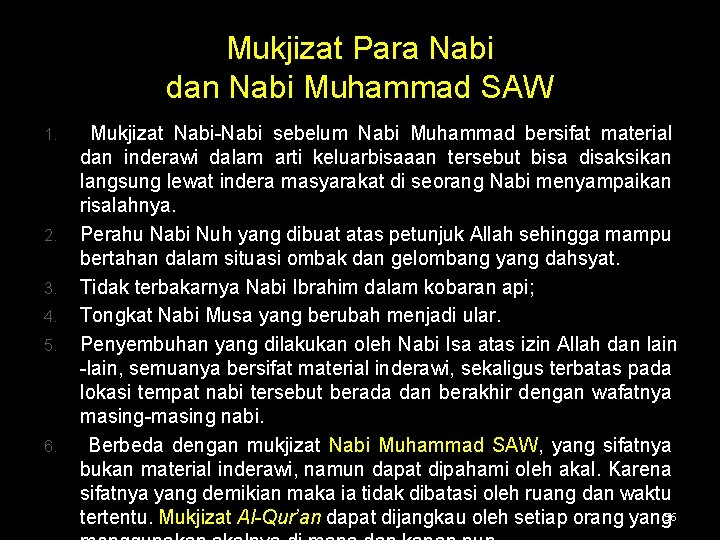 Mukjizat Para Nabi dan Nabi Muhammad SAW 1. 2. 3. 4. 5. 6. Mukjizat