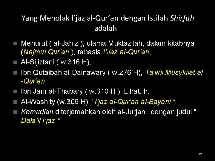 Yang Menolak I'jaz al-Qur'an dengan Istilah Shirfah adalah : n n n Menurut (