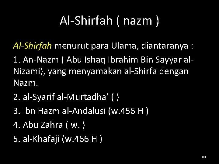 Al-Shirfah ( nazm ) Al-Shirfah menurut para Ulama, diantaranya : 1. An-Nazm ( Abu