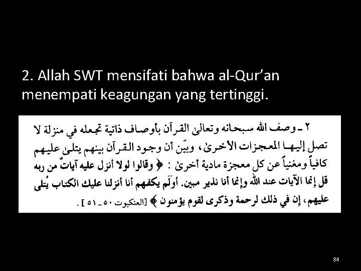 2. Allah SWT mensifati bahwa al-Qur'an menempati keagungan yang tertinggi. 84