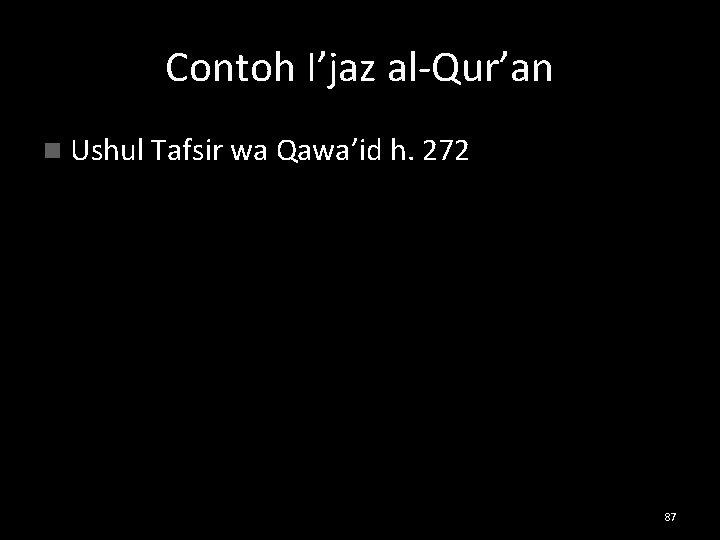 Contoh I'jaz al-Qur'an n Ushul Tafsir wa Qawa'id h. 272 87