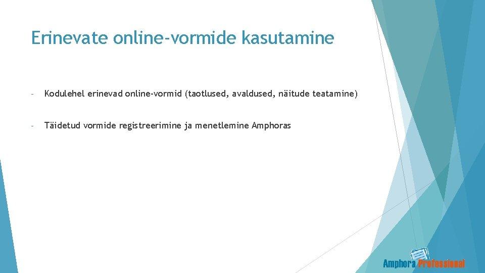 Erinevate online-vormide kasutamine - Kodulehel erinevad online-vormid (taotlused, avaldused, näitude teatamine) - Täidetud vormide