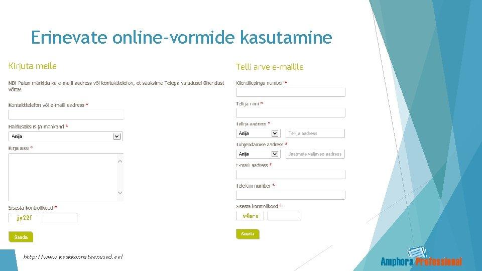 Erinevate online-vormide kasutamine http: //www. keskkonnateenused. ee/