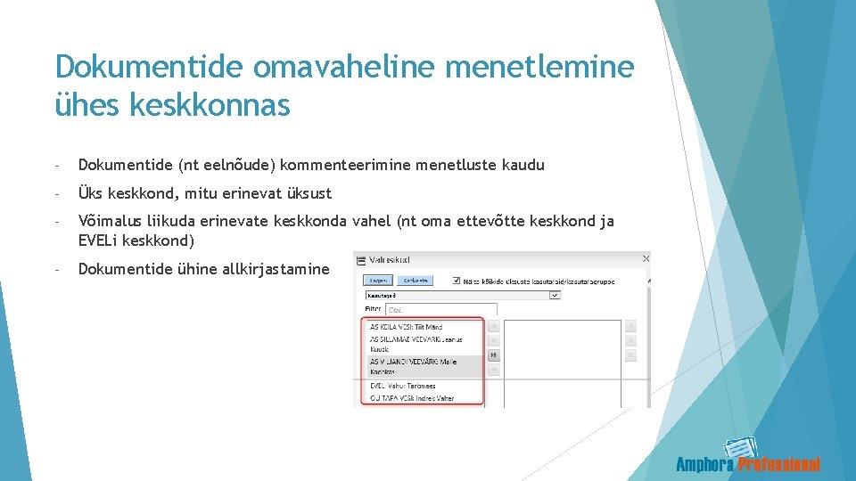 Dokumentide omavaheline menetlemine ühes keskkonnas - Dokumentide (nt eelnõude) kommenteerimine menetluste kaudu - Üks