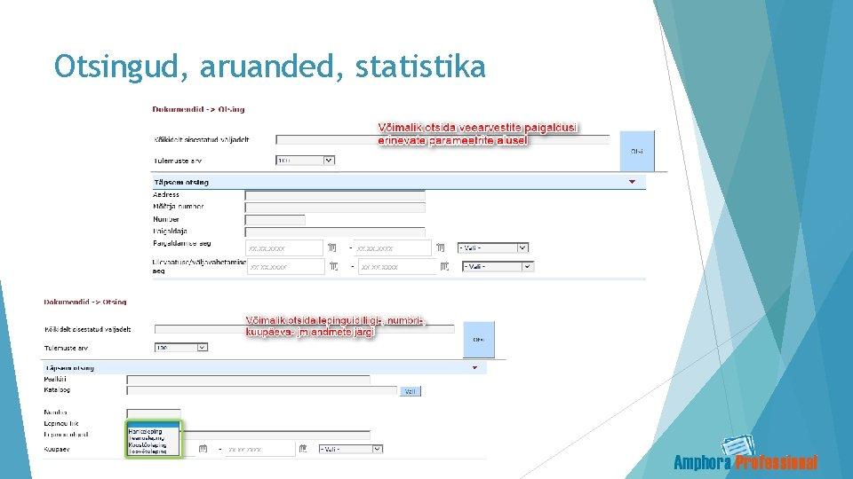 Otsingud, aruanded, statistika