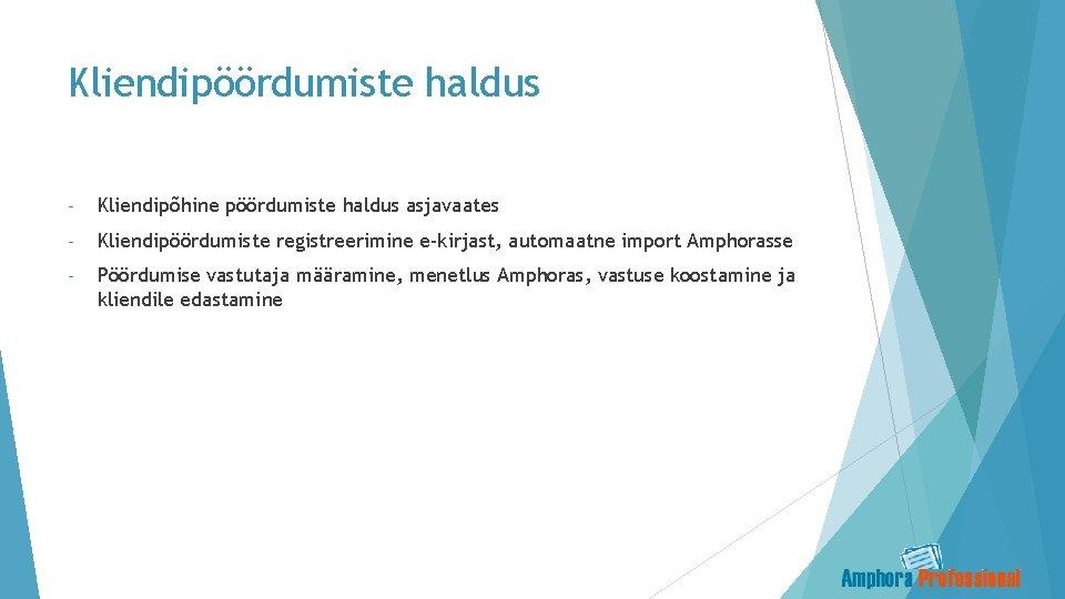 Kliendipöördumiste haldus - Kliendipõhine pöördumiste haldus asjavaates - Kliendipöördumiste registreerimine e-kirjast, automaatne import Amphorasse