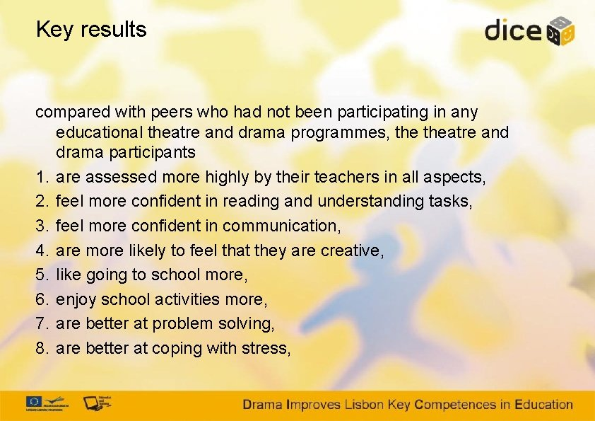 Key results compared with peers who had not been participating in any educational theatre
