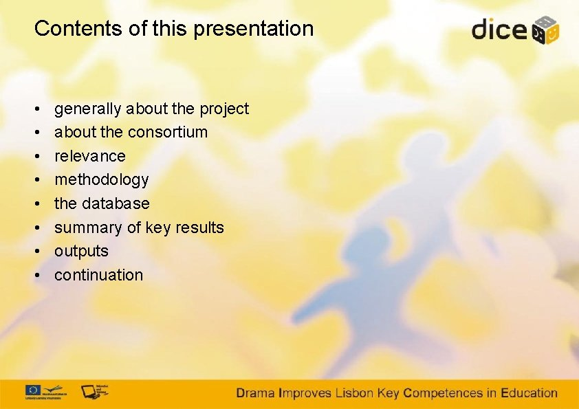 Contents of this presentation • • generally about the project about the consortium relevance