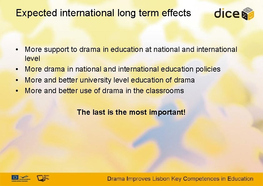 Expected international long term effects • More support to drama in education at national