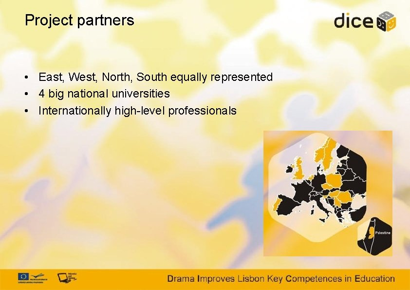 Project partners • East, West, North, South equally represented • 4 big national universities