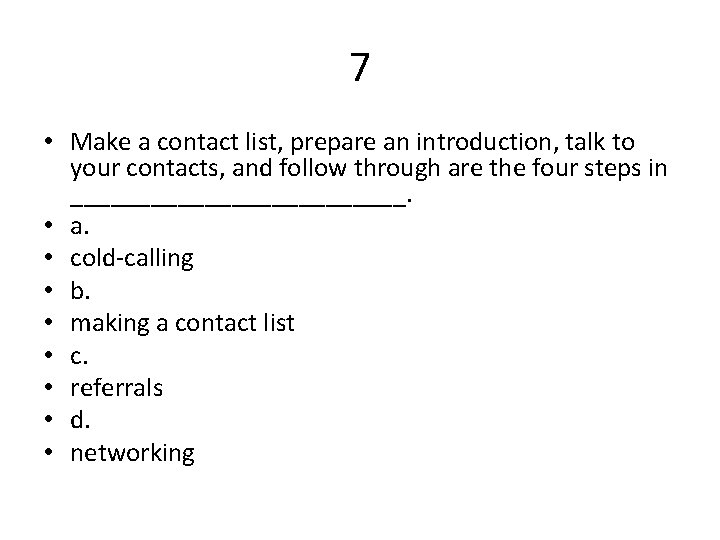 7 • Make a contact list, prepare an introduction, talk to your contacts, and