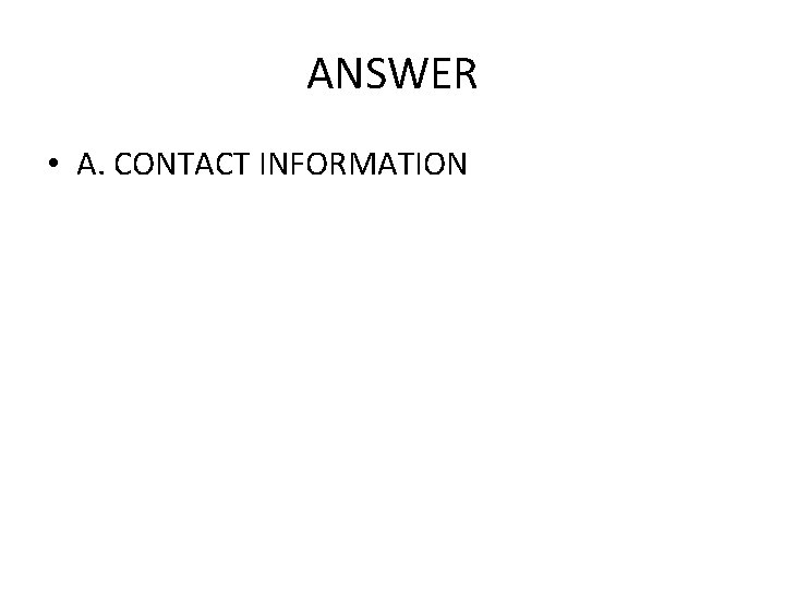 ANSWER • A. CONTACT INFORMATION