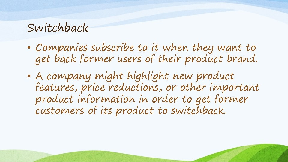 Switchback • Companies subscribe to it when they want to get back former users