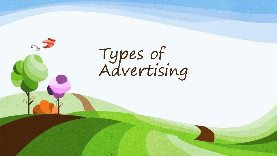 Types of Advertising