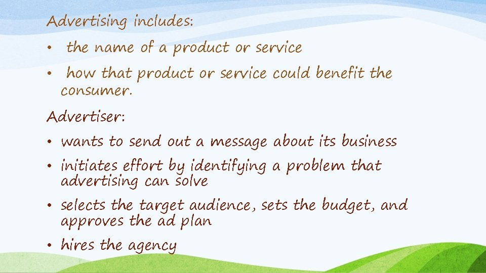 Advertising includes: • the name of a product or service • how that product