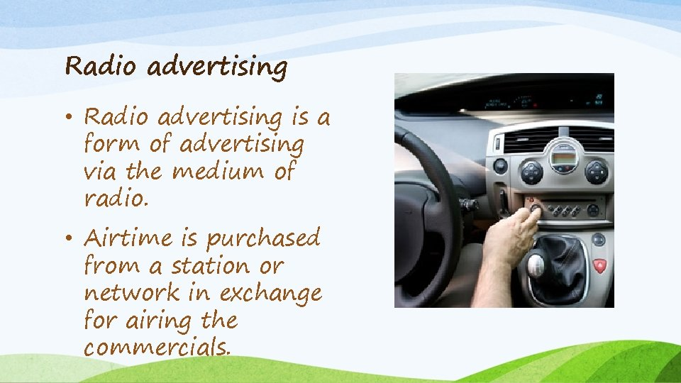 Radio advertising • Radio advertising is a form of advertising via the medium of