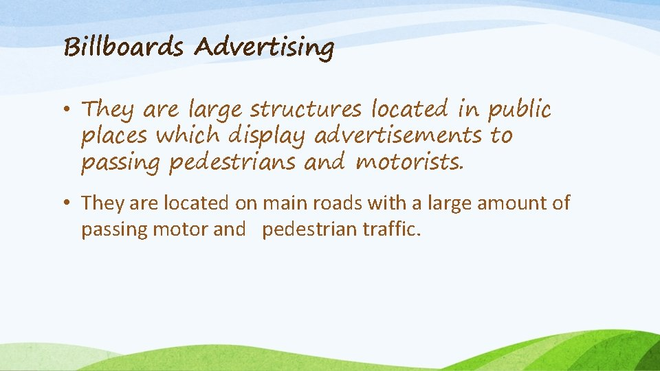 Billboards Advertising • They are large structures located in public places which display advertisements