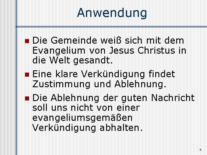 Anwendung Die Gemeinde weiß sich mit dem Evangelium von Jesus Christus in die Welt