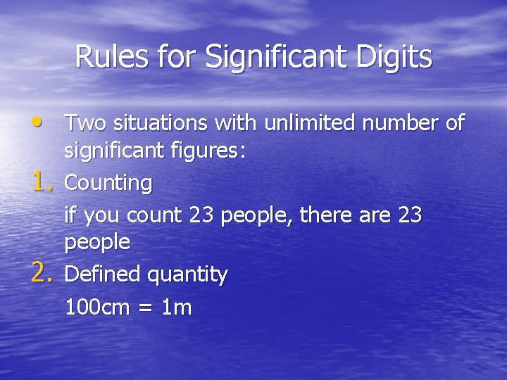 Rules for Significant Digits • Two situations with unlimited number of 1. 2. significant
