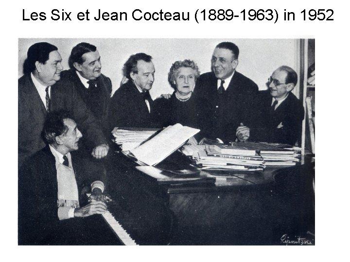 Les Six et Jean Cocteau (1889 -1963) in 1952