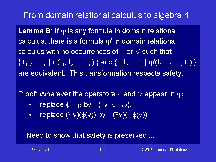 From domain relational calculus to algebra 4 Lemma B: If y is any formula