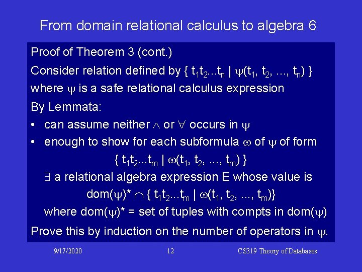 From domain relational calculus to algebra 6 Proof of Theorem 3 (cont. ) Consider